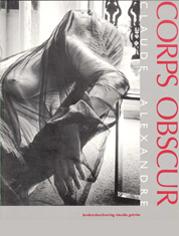 « Corps obscur » Texte de Michel Nuridsany, Konkursbuch Verlag Claudia Gehrke, Allemagne 1993
