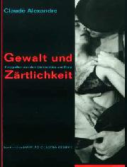 « Gewalt und Zärtlichkeit » Textes de Claude Gehrke, Konkursbuch Verlag Claudio Gehrke, Allemagne 1993